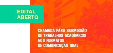 Aberto edital de chamada de submissão de trabalhos acadêmicos nos formatos de comunicação oral