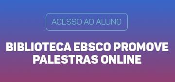 Biblioteca EBSCO promove palestras online. Aluno UNIESP tem acesso gratuito