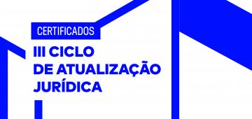 Certificados do III Ciclo de Atualização Jurídica já estão disponíveis!