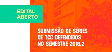 Chamada para submissão de séries de TCC defendidos no semestre 2018.2 a serem publicados no semestre 2019.1