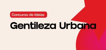 Coordenações de Arquitetura e Urbanismo e Design de Interiores lançam concurso de Ideias em Gentilezas Urbanas