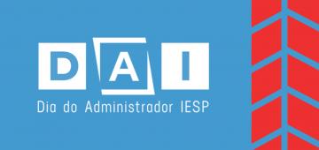 Vem aí, DAI: Dia do Administrador IESP