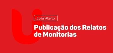 Edital: submissão de relatos de experiência de monitorias