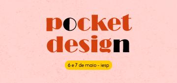 Evento Pocket Design promove debates sobre carreira e mídias sociais