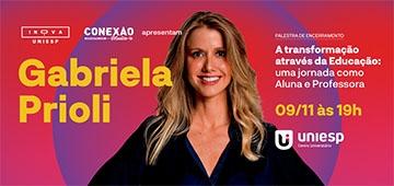 Gabriela Prioli é convidada especial do encerramento do Inova UNIESP