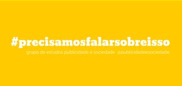 Grupo de Estudos Publicidade e Sociedade realiza debate #PrecisamosFalarSobreIsso