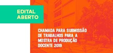 Lançado edital para submissão de trabalhos para a Mostra de Produção Docente 2019