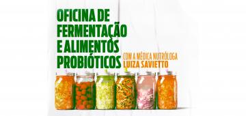 Oficina de Fermentação e Alimentos Probióticos com Luiza Savietto