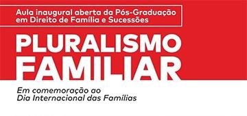 Pós graduação em Direito de Família e Sucessões apresenta aula inaugural com o tema Pluralismo Familiar